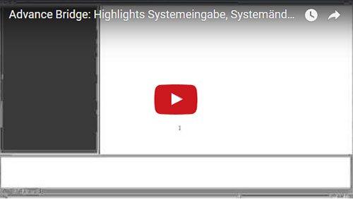 Advance Bridge: Highlights Systemeingabe, Systemänderungen